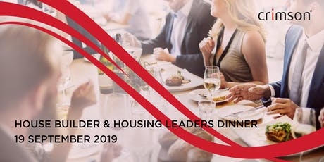 Crimson - House Builder and Housing Leaders Dinner tickets