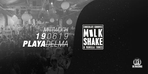 THE MILKSHAKE @ Playa Del Ma Summerspecial Vol.2