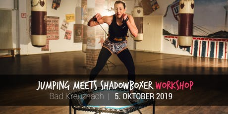 JUMPING meets Shadowboxer Workshop (Bad Kreuznach) Tickets