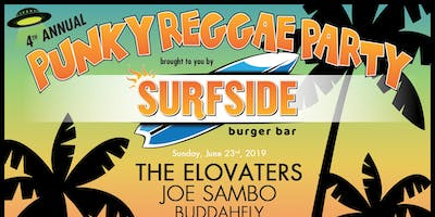 4th annual Punky Reggae Party w/ The Elovaters, Joe Sambo, Buddafly & more!