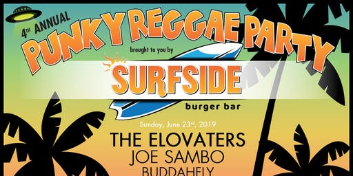 4th annual Punky Reggae Party w/ The Elovaters, Joe Sambo, Buddafly & more!