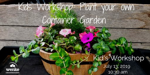 Kids Workshop: Plant Your Own Container @10:30am