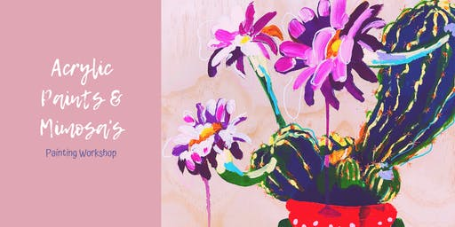 Acrylic Paints & Mimosa's - Painting Workshop