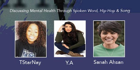 Mind Over Matter: Sanah Ahsan, Y.A, TStarNay + Open Mic! tickets