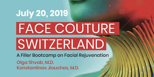 FaceCouture Switzerland - A Filler  Bootcamp on Facial Rejuvenation