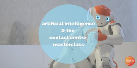 Artificial Intelligence and the Contact Centre Masterclass tickets