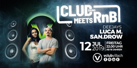 ClubSound meets RnB mit DJ Luca M. & DJ San-Drow Tickets