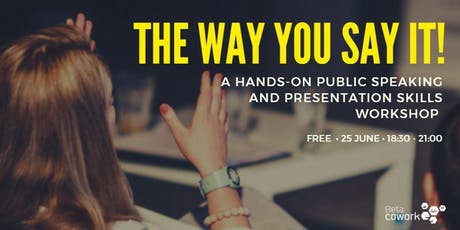 Public Speaking Workshop: The Way You Say It!  tickets