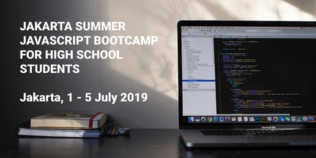 Jakarta Summer Javascript Bootcamp for HighSchool Students tickets