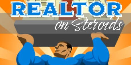 REALTOR ON STEROIDS tickets