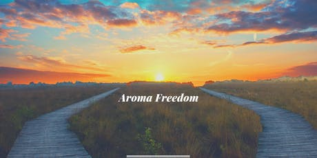Goals & Intentions - Come trigger an irresistible shift with Aroma Freedom tickets