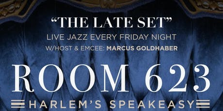 """The Late Set"" at Room 623, Harlem's speakeasy tickets"