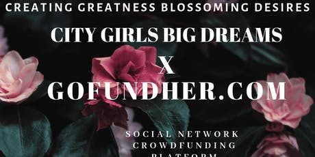 City Girls Big Dreams & GoFundHer Launch Party! tickets