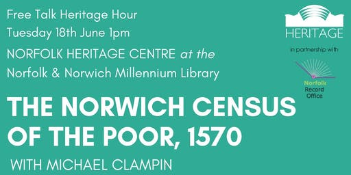 Heritage Hour: The Norwich Census of the Poor, 1570 (with Michael Clampin)