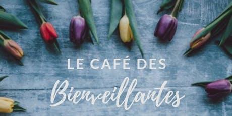 Le Café des Bienveillantes tickets