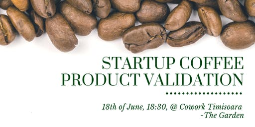 Startup Coffee Meetup - Product Validation