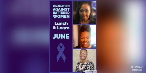 DivaNation Against Battered Women June Lunch & Learn