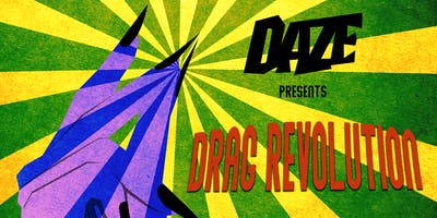 The House of Daze presents - Drag Revolution