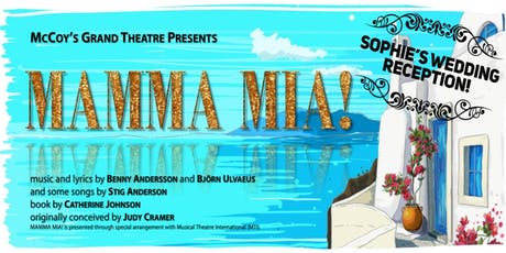 "Mamma Mia! ""Sophie's Wedding Reception"" at McCoy's Grand Theatre! tickets"