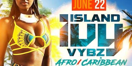 """IVY"" ISLAND VYBEZ CARIBBEAN FIESTA BRUNCH & DAY PARTY tickets"