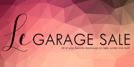 Le Garage Sale - Aug. 24-25, 2019 tickets