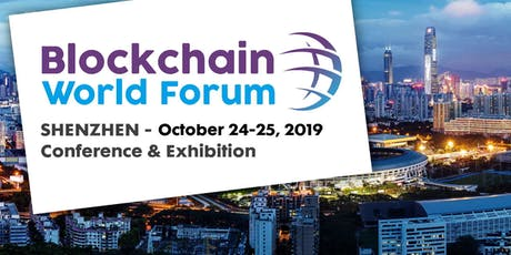 Blockchain World Forum · Shenzhen tickets