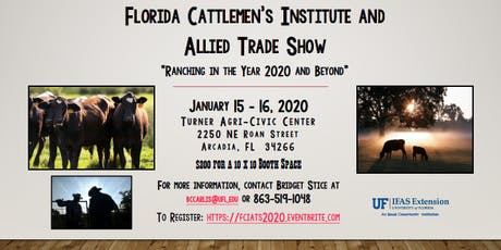 "Florida Cattlemen's Institute and Allied Trade Show ""Ranching in the Year 2020 and Beyond"" tickets"