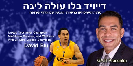 D.BEx David Blu Experience  דייויד בלו חוזר לישראל לעלות אותנו ליגה במיינדפולנס tickets