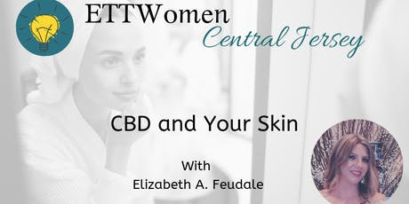 ETTWomen Central Jersey: CBD and Your Skin with Elizabeth A. Feudale tickets