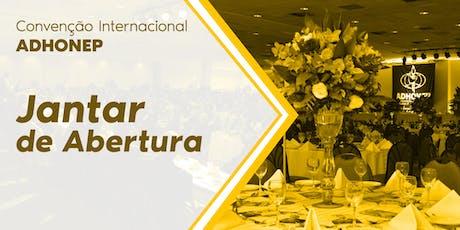 Jantar de Abertura - Convenção ADHONEP 2019 ingressos