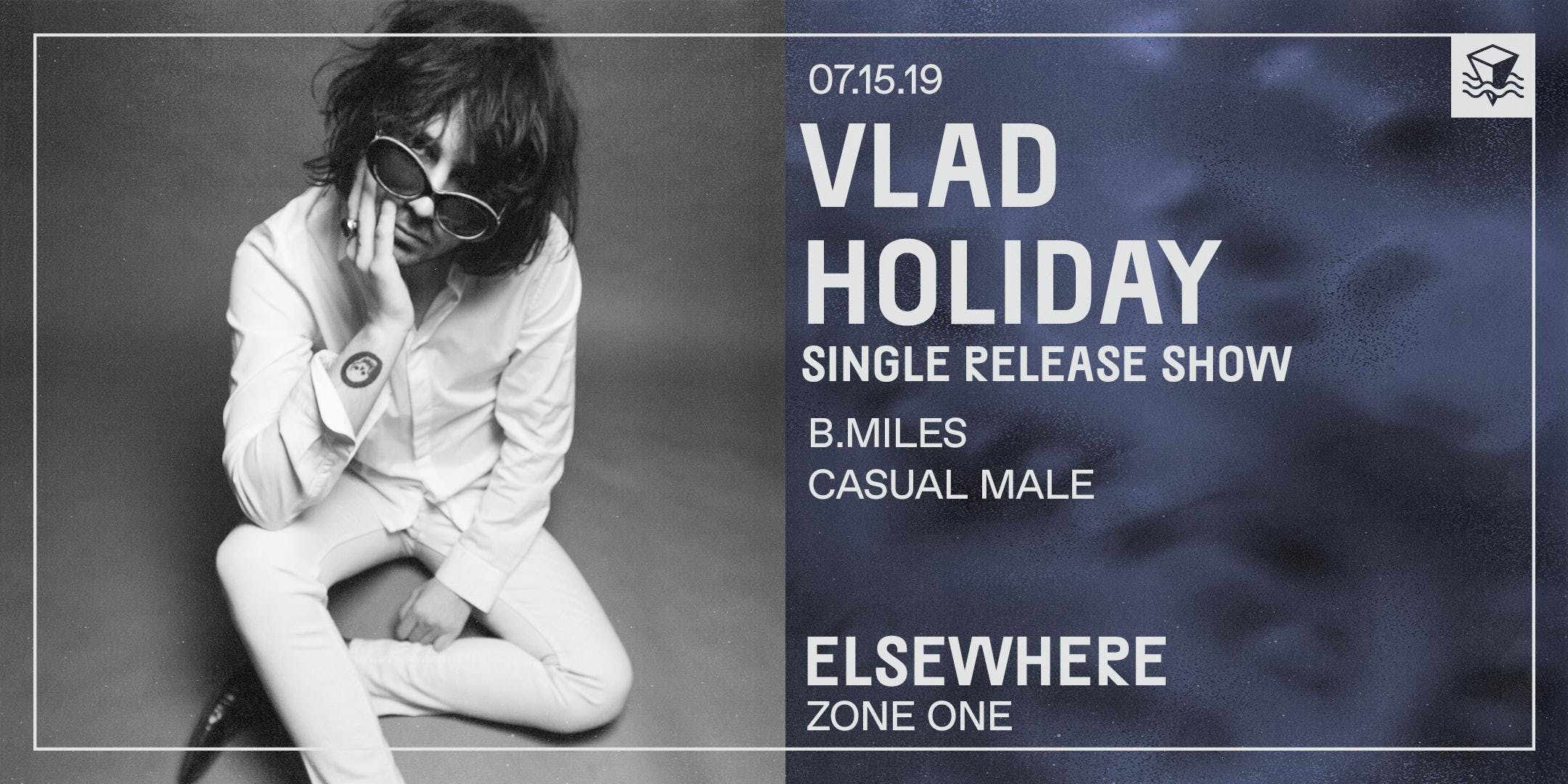 Vlad Holiday (Single Release Show)