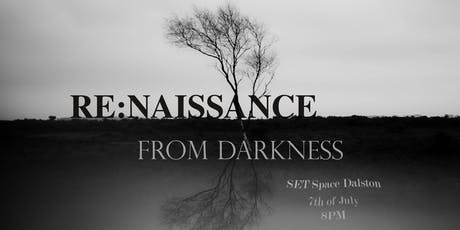 Re:Naissance / From darkness tickets
