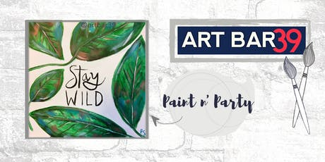 Paint & Sip | ART BAR 39 | Public Event | Stay Wild tickets