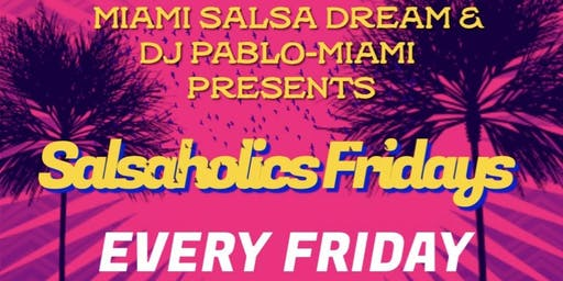 Salsaholics Fridays feat. Open Format Room