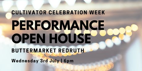 Cultivator Celebration Week: Performance Open House! tickets