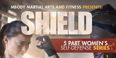 MBody Martial Arts + Fitness Presents Shield: 5 Part Self-Defense Series tickets
