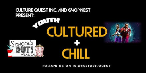 Cultured + Chill (Community Movie Night) - Youth Edition