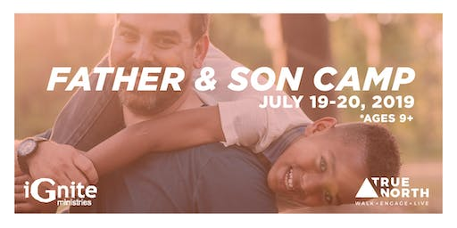 Ignite Your Legacy - Father Son Camp 2019