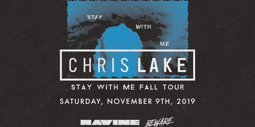 Chris Lake: Stay With Me Fall Tour - Ravine Atlanta