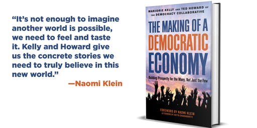 "Boston book launch: ""The Making of a Democratic Economy"" w/Marjorie Kelly"