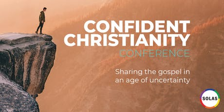Confident Christianity Sharing the Gospel in an Age of Uncertanity tickets