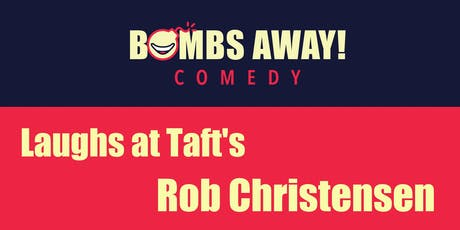 Laughs at Taft's w/ Rob Christensen tickets