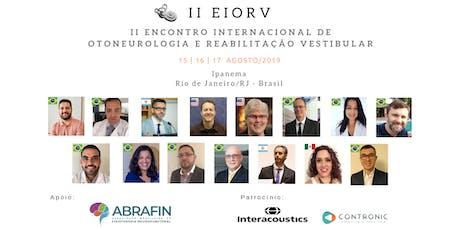 II EIORV Encontro Internacional de Otoneurologia e Reabilitação Vestibular ingressos