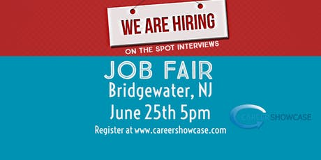 BRIDGEWATER NJ JOB FAIR - TUESDAY JUNE 25 @5PM MANY COMPANIES tickets