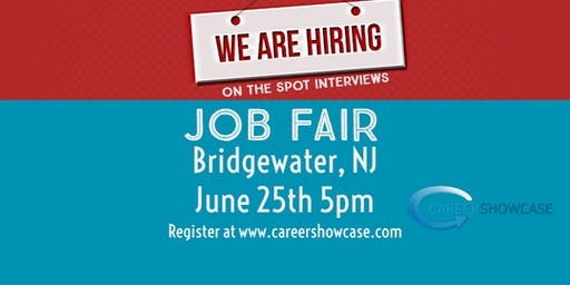 BRIDGEWATER NJ JOB FAIR - TUESDAY JUNE 25 @5PM MANY COMPANIES