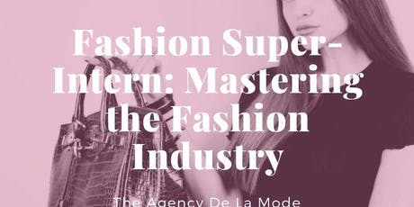 Fashion Super-Intern: Mastering the Fashion Industry tickets