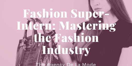 Fashion Super-Intern: Mastering the Fashion Industry