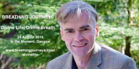 Divine Life, Divine Breath - In the Moment Centre, Glasgow tickets