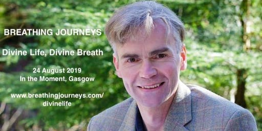 Divine Life, Divine Breath - In the Moment Centre, Glasgow