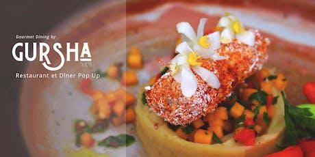 Gourmet Dining by Gürsha :  Viens surprendre tes papilles billets
